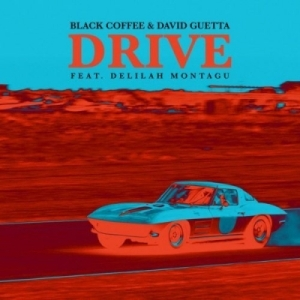 Black Coffee X David Guetta - Drive Ft. Delilah Montagu [Club Mix]
